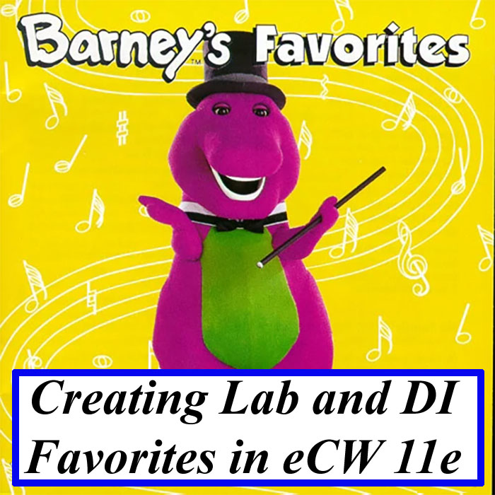 Creating Lab and DI Favorites in eCW 11e