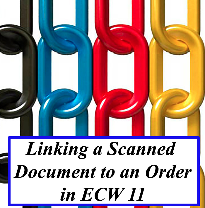 Linking a Scanned Document to an Order in eCW 11