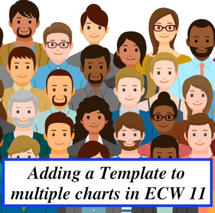 Adding a templet to multiple charts in eCW 11