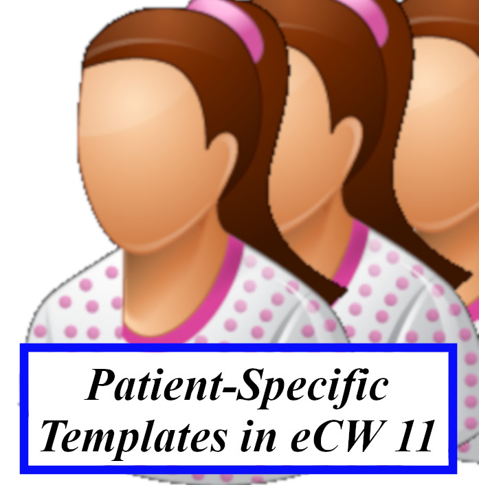 Patient Specific Templates in eCW 11