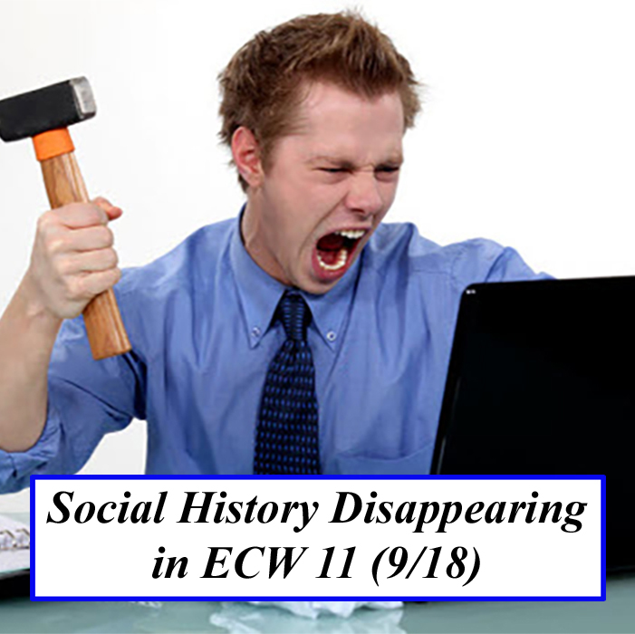 Social History Disappearing in eCW 11 in September, 2018