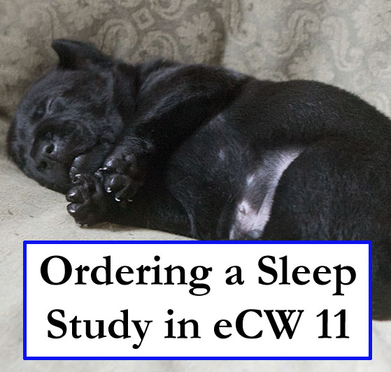 Ordering a sleep study in eCW