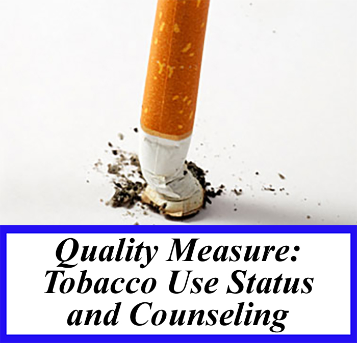 Quality Measure: Tobacco Use Status and Counseling